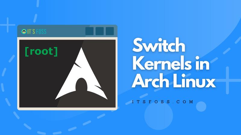 Arch Linux Kernels