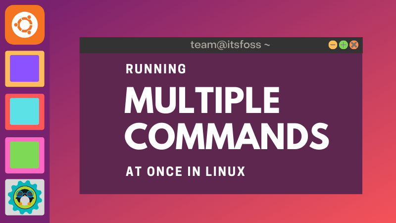 Run Multiple Commands In Linux